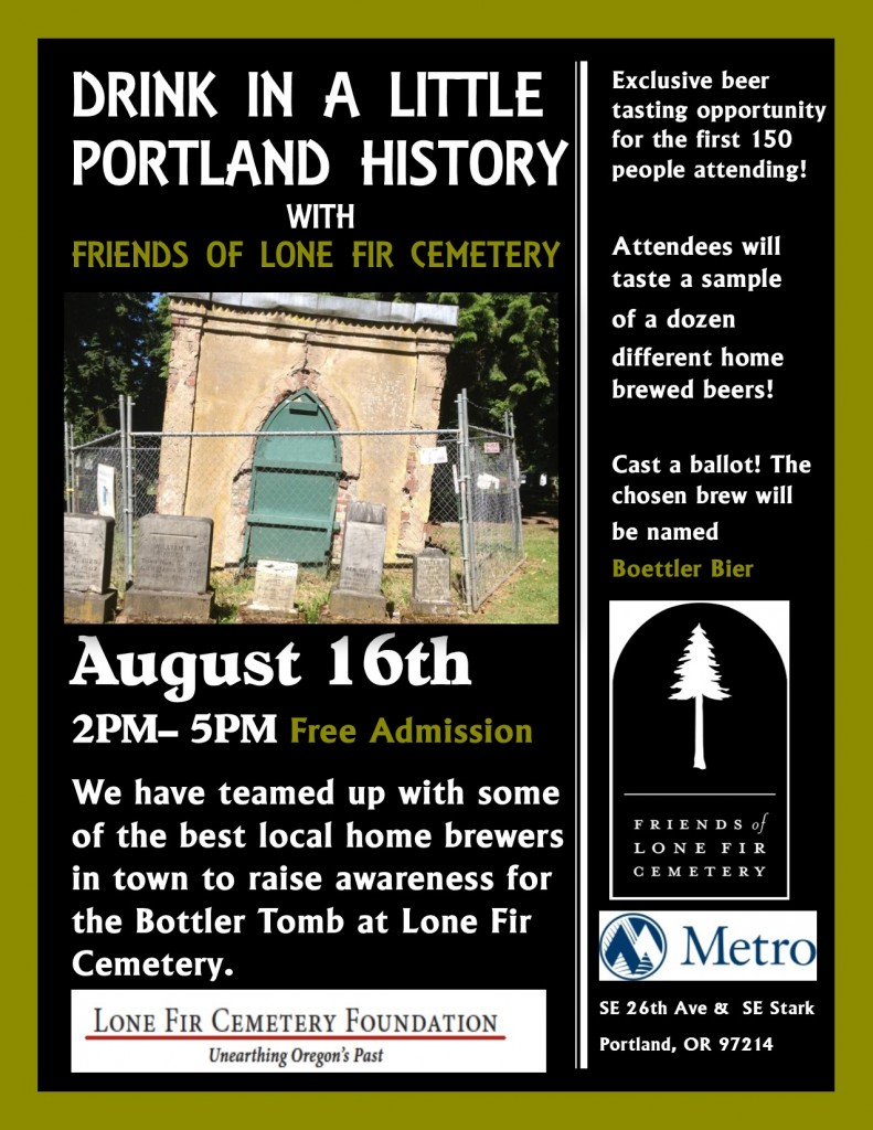 Drink In a Little Portland History. Bottler Tomb Restoration Brewfest - August 16th, 2pm to 5pm, SE 26th and Stark Av.
